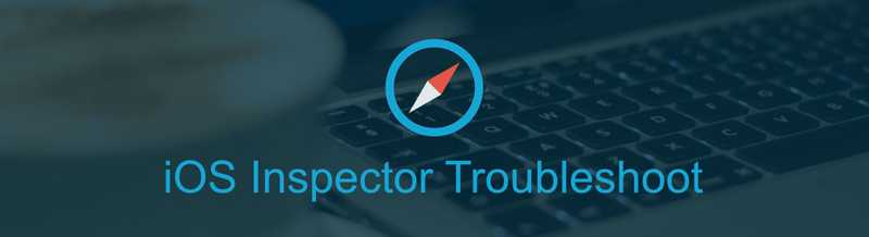 iOS Inspector Troubleshoot